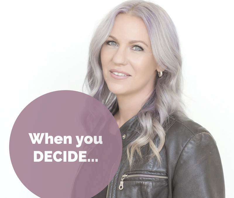 When you decide…